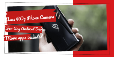 Download Asus ROG Phone Camera For Any Android Device (More Stock Apps Included)