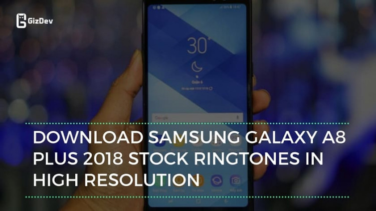 Download Samsung Galaxy A8 Plus 2018 Stock Ringtones In High Quality