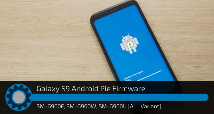 Samsung Galaxy S9 Android Pie Firmware