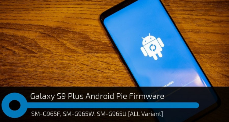Samsung Galaxy S9 Plus Android Pie Firmware