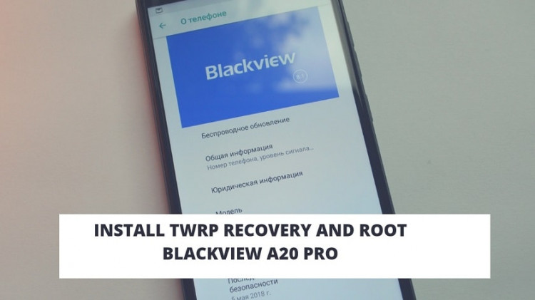 How To Root BlackView A20 Pro And Install TWRP Recovery. Follow the get root on BlackView A20 Pro