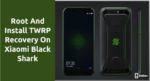 TWRP Recovery On Xiaomi Black Shark
