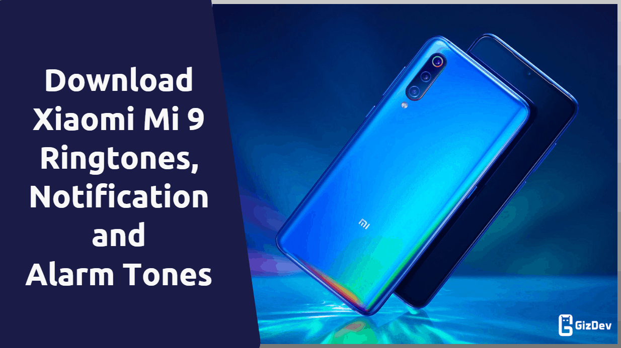 Mi 9 Ringtones, Notification Tones and Alarm Tones