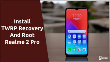 TWRP Recovery And Root Realme 2 Pro