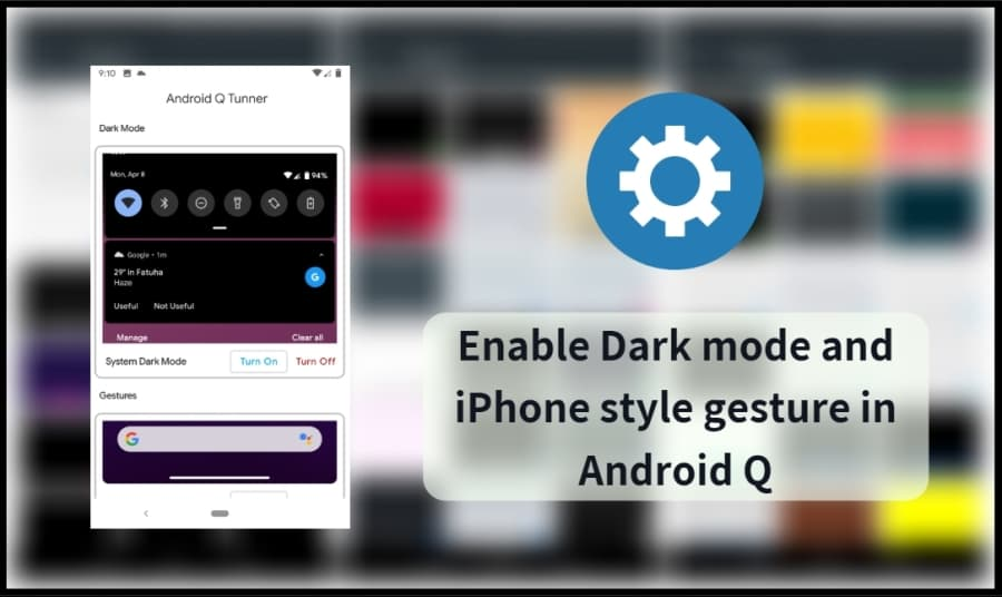 Dark Mode and iPhone Style Gesture In Android Q
