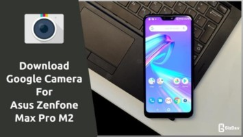 Google Camera For Asus Zenfone Max Pro M2