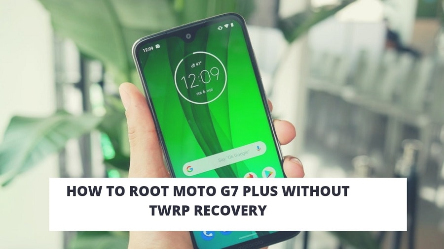 How To Root Moto G7 Plus Without TWRP Recovery