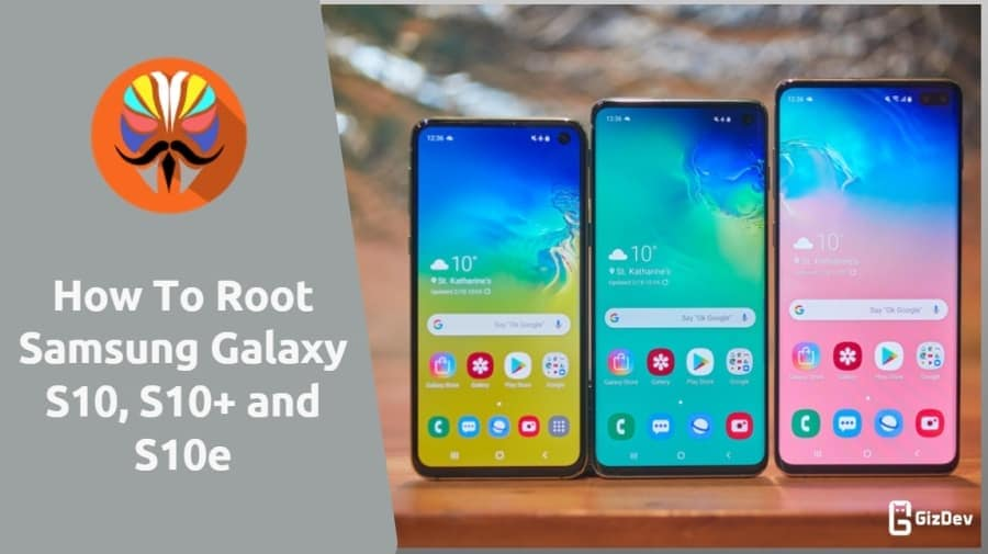 Root Samsung Galaxy S10, S10+ and S10e