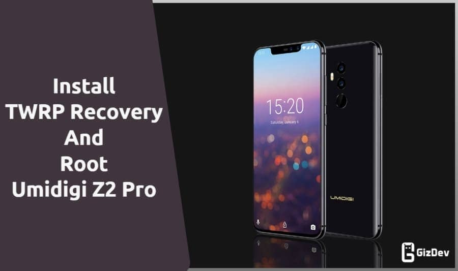 TWRP Recovery And Root Umidigi Z2 Pro