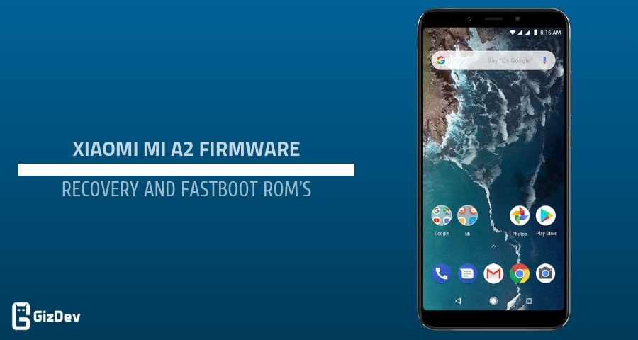 Xiaomi Mi A2 Firmware Recovery and Fastboot Rom's