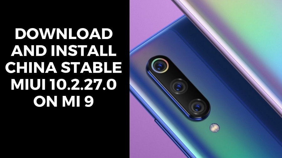 Download And Install China Stable MIUI 10.2.27.0 On MI 9