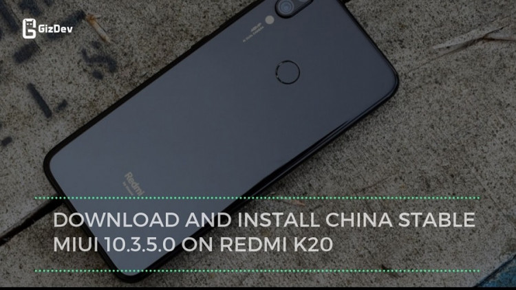 Download And Install China Stable MIUI 10.3.5.0 On Redmi K20