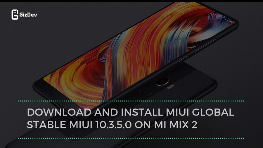 Download And Install MIUI Global Stable MIUI 10.3.5.0 On MI Mix 2