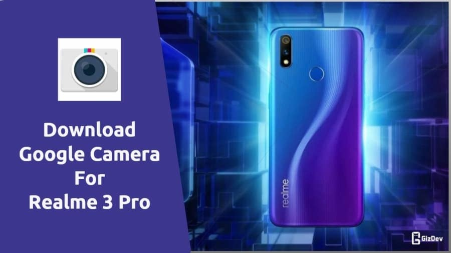 Google Camera For Realme 3 Pro