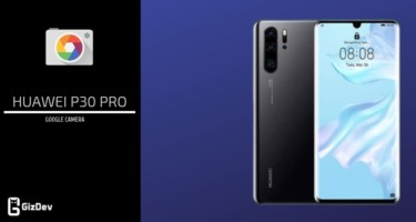 Download Ported Google Camera For Huawei P30 Pro