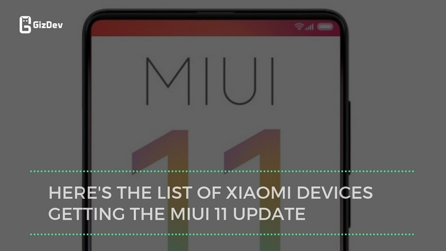 Here's The List Of Xiaomi Devices Getting The MIUI 11 Update