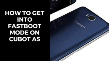 How To Get Into FastBoot Mode On Cubot A5
