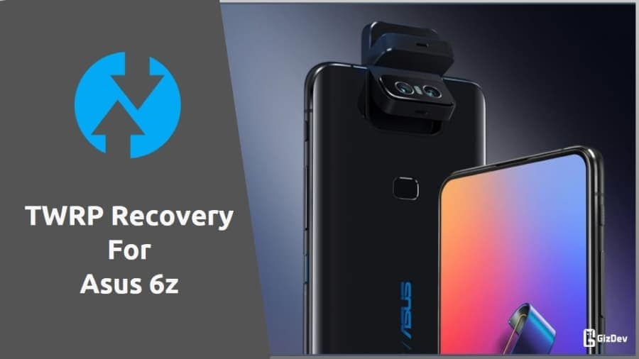 TWRP Recovery For Asus 6z