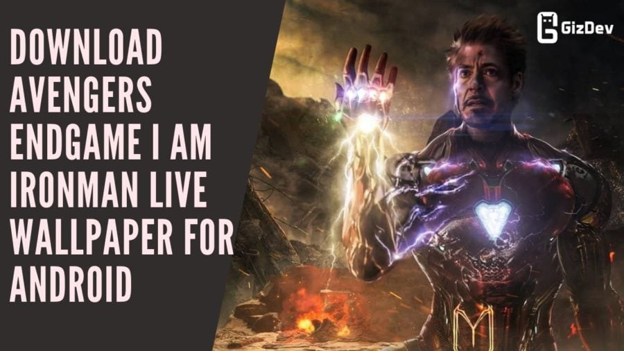 Download Avengers Endgame I Am Ironman Live Wallpaper For Android