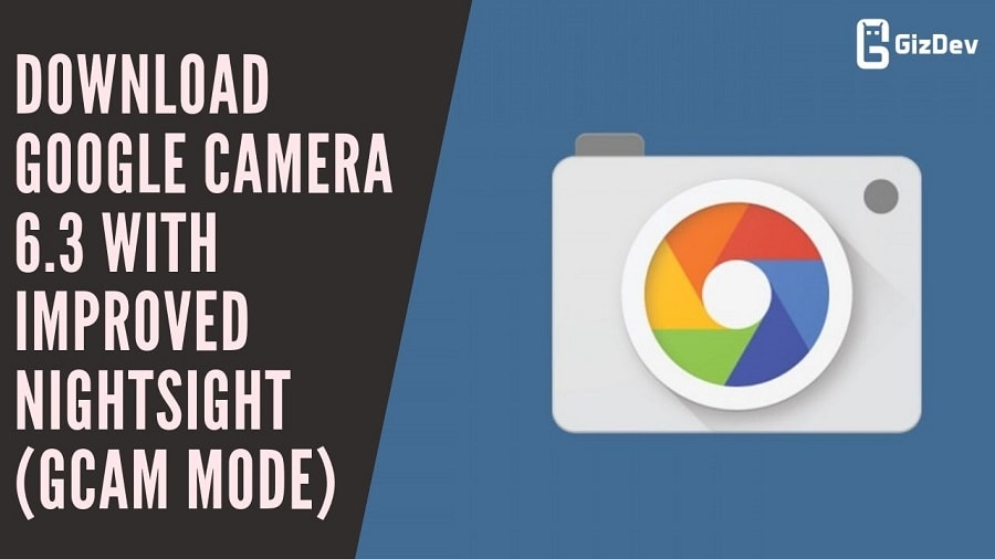 Download Google Camera 6.3 With Improved NightSight (Gcam Mode)