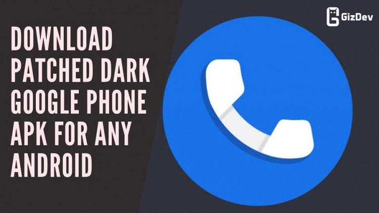 Download Patched Dark Google Phone APK For Any Android