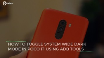 How To Toggle System Wide Dark Mode In Poco F1 Using ADB Tools