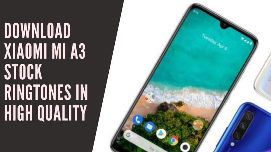 Download Xiaomi Mi A3 Stock Ringtones In High Quality