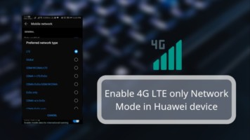 Enable 4G LTE only Network Mode in Huawei