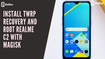Install TWRP Recovery And Root Realme C2 With Magisk