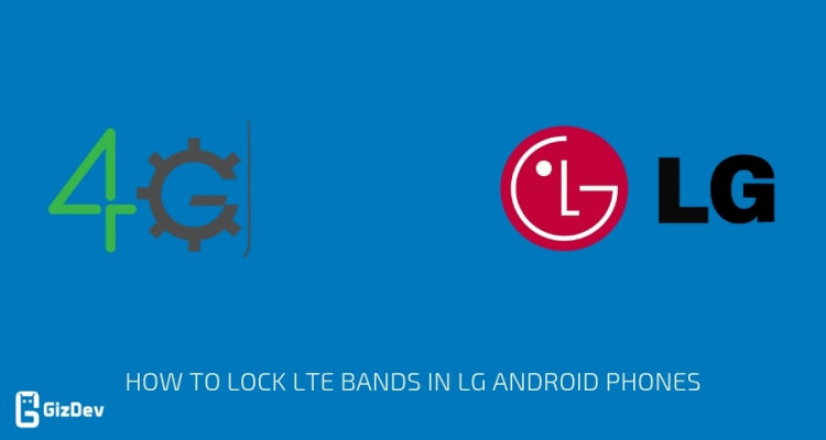 Lock LTE Bands in LG Android Phones