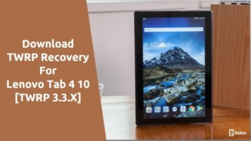 TWRP Recovery For Lenovo Tab 4 10
