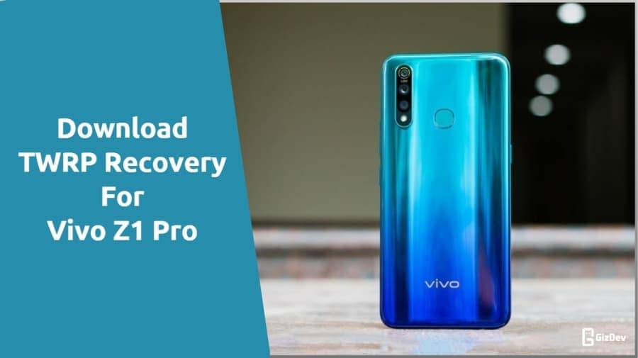 TWRP Recovery For Vivo Z1 Pro