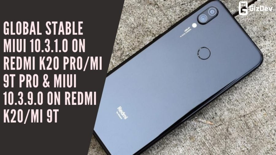 Download Global Stable MIUI 10.3.1.0 On Redmi K20 ProMI 9T Pro