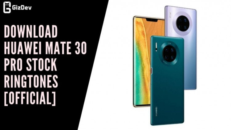 Download Huawei Mate 30 Pro Stock Ringtones [Official]