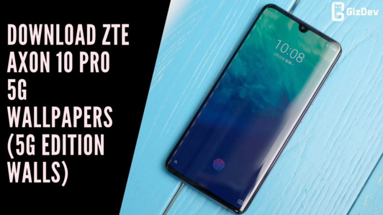 Download ZTE Axon 10 Pro 5G Wallpapers (5G Edition Walls)