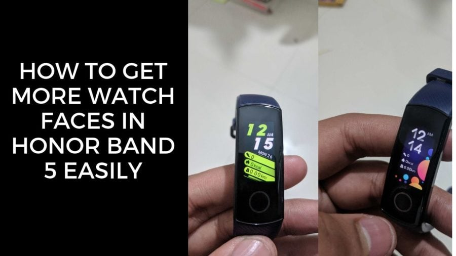 How To Get More Watch Faces In Honor Band 5 Easily
