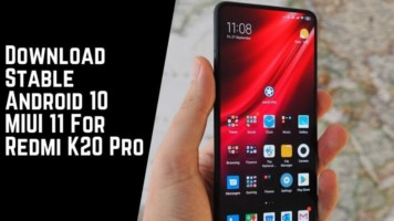 Download Stable Android 10 MIUI 11 For Redmi K20 Pro