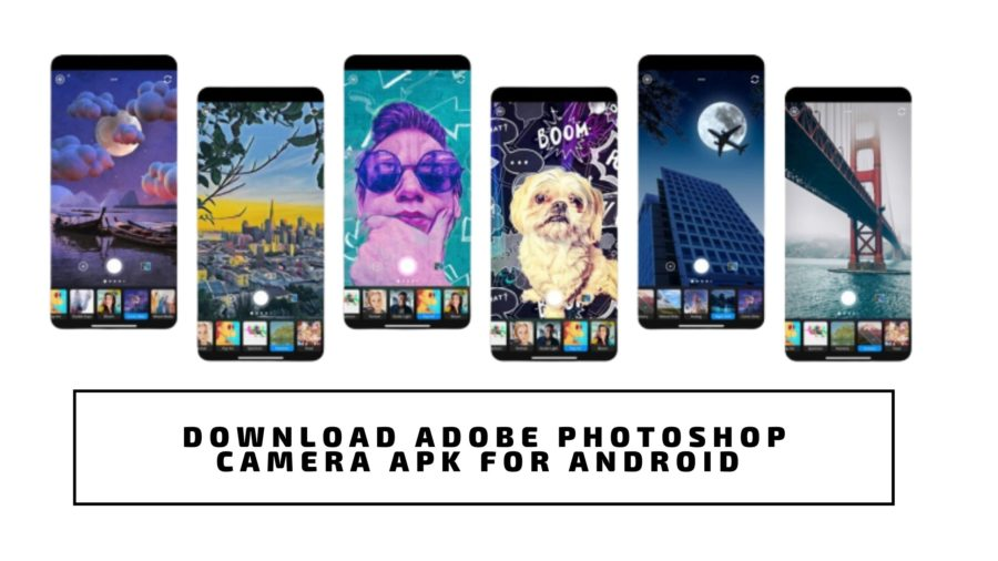 Download Adobe PhotoShop Camera APK For Android [Updated Soon]