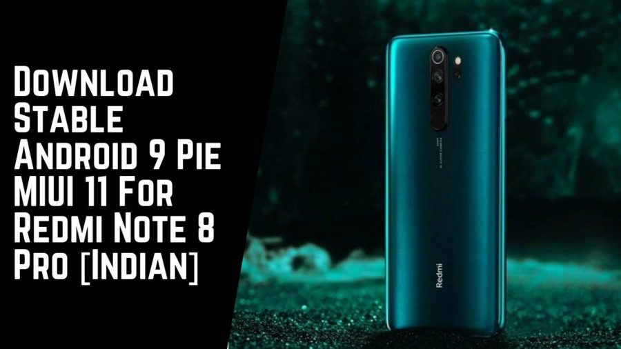 Download Stable Android 9 Pie MIUI 11 For Redmi Note 8 Pro [Indian]