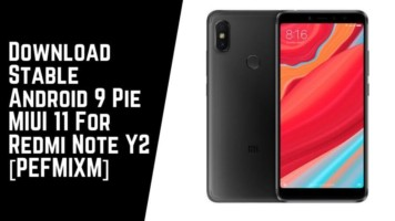 Download Stable Android 9 Pie MIUI 11 For Redmi Note Y2 [PEFMIXM]
