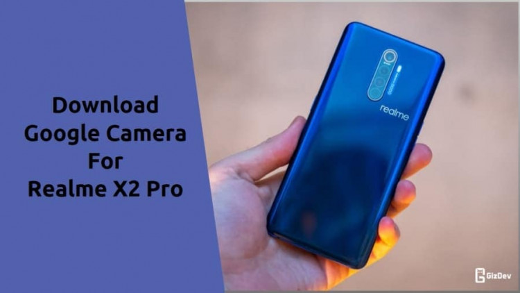 Google Camera For Realme X2 Pro
