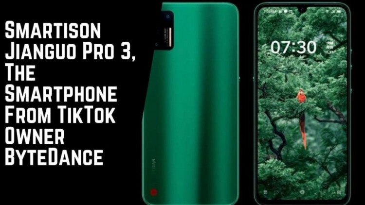 Smartison Jianguo Pro 3, The Smartphone From TikTok Owner ByteDance