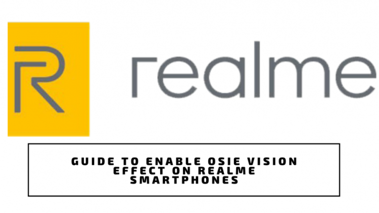 Guide To Enable OSIE Vision Effect On Realme Smartphones