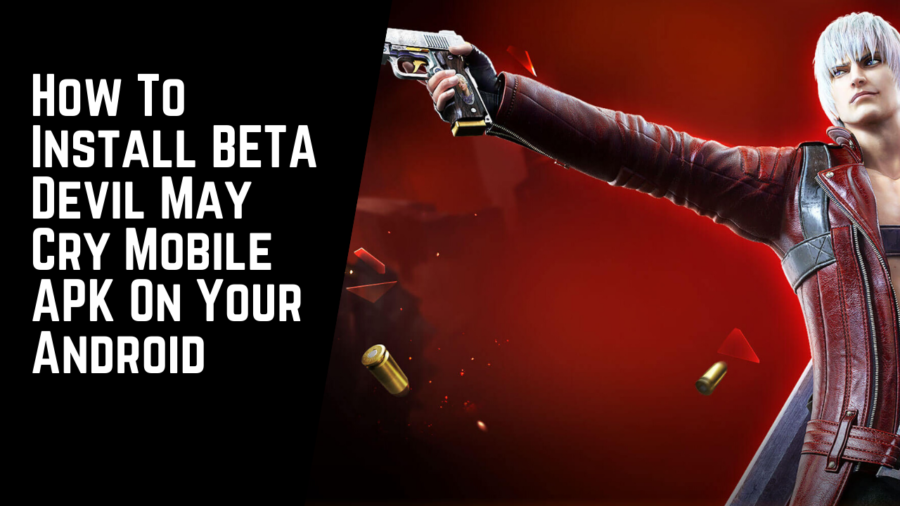 How To Install BETA Devil May Cry Mobile APK On Your Android