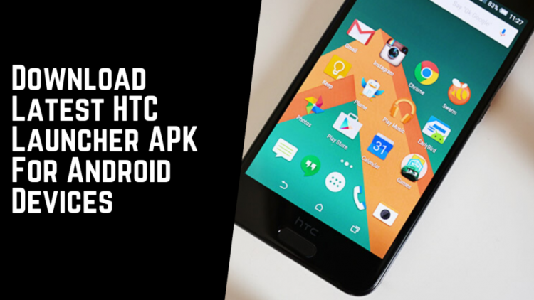 Download Latest HTC Launcher APK For Android Devices