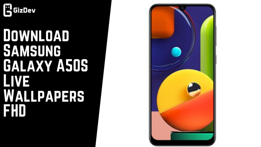 Download Samsung Galaxy A50S Live Wallpapers FHD