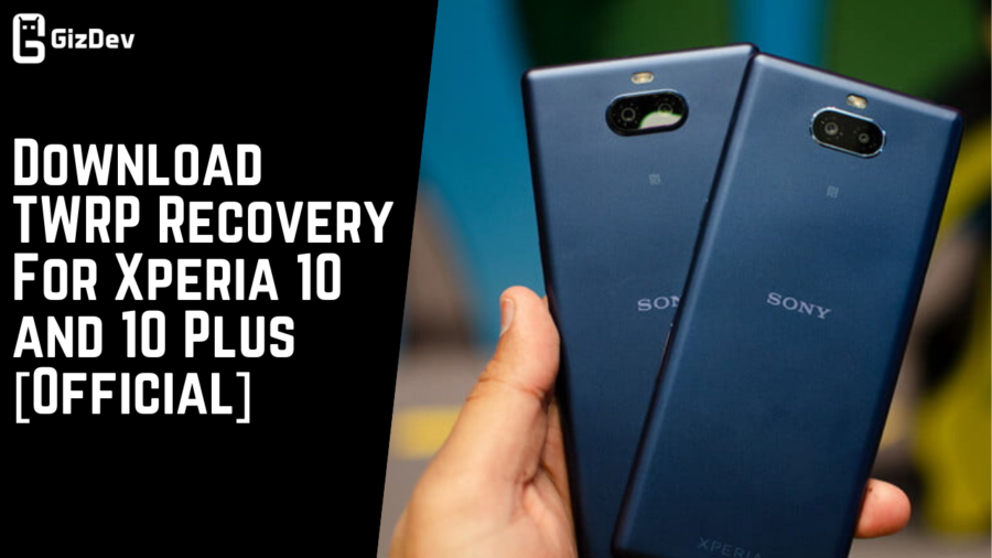 Download TWRP Recovery For Xperia 10 and 10 Plus [Official]