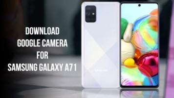 Google Camera For Samsung Galaxy A71