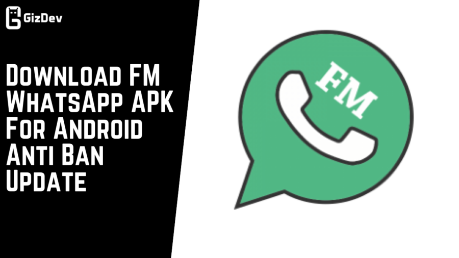 Download FM WhatsApp APK For Android Anti Ban Update