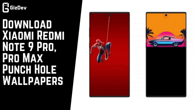 Download Xiaomi Redmi Note 9 Pro, Pro Max Punch Hole Wallpapers